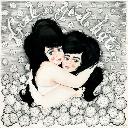 """Coloured pencil and ink illustration of two girls clutching at each other surrounded by detailed flowers and a hand lettered """"Girl on girl hate"""" written above them."""