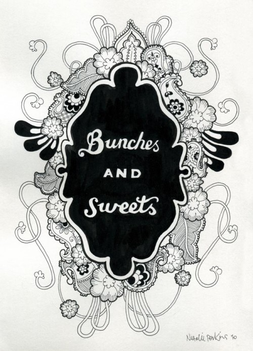 "An illustration in black ink with the words ""Bunches and sweets"" hand lettered inside a hand drawn frame circled by lots of detailed paisley and flowers."