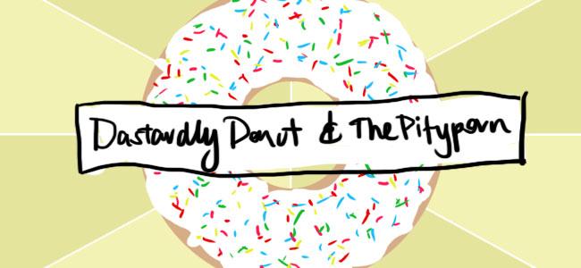 Introducing Dastardly Donut.