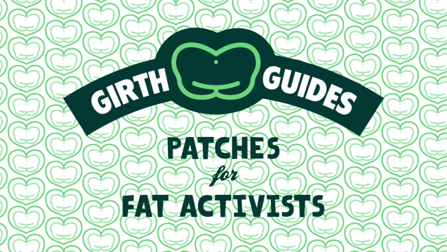 Girth Guides: Patches for Fat Activists